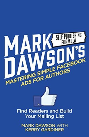 Mastering Simple Facebook Ads For Authors: Find Re...