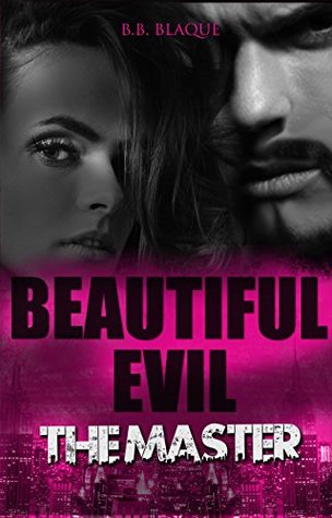 Beautiful Evil The Master The Master by B.B. Blaque