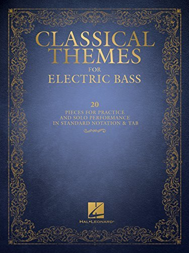 Classical Themes for Electric Bass: 20 Pieces for Practice and Solo Performance in Standard Notation & Tab