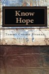 Know Hope by Tammy Conner Stearns