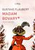Madam Bovary by Gustave Flaubert