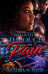 He Loved Me Through The Pain by Kendra Sumter