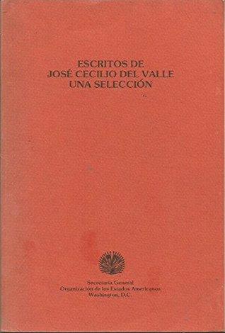 Escritos de José Cecilio del Valle: una selección. Certidumbres y vacilaciones de un provinciano
