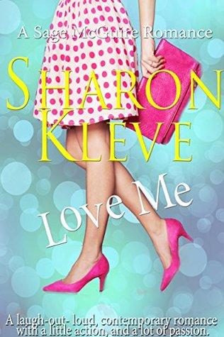 Love Me: A Sage McGuire Romance