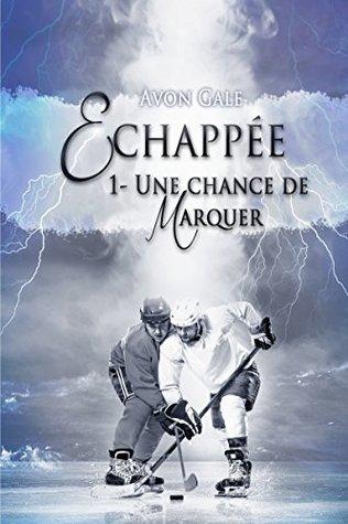 Échappée (Une Chance de Marquer #1)
