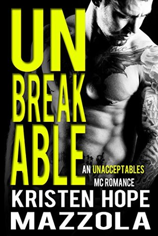 Unbreakable: An Unacceptables MC Standalone Romance