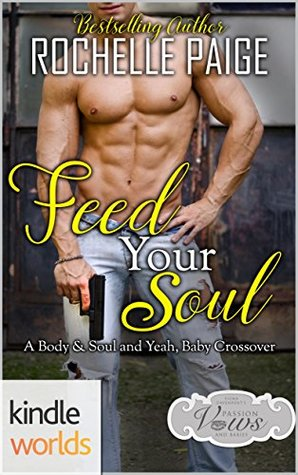 Feed Your Soul (Passion, Vows & Babies Kindle Worlds Novella)