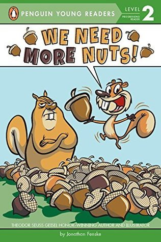 We Need More Nuts! (Penguin Young Readers, Level 2)