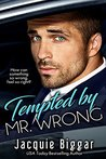 Tempted by Mr. Wrong: A Steamy Step-Brother Romance