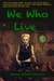 We Who Live