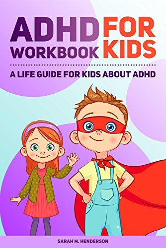 ADHD Workbook for Kids: A Life Guide for Kids About ADHD