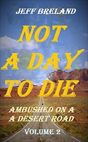 Not a Day to Die: Volume 2 (A Ross Morgan Action-packed Crime and Revenge Thriller Moving with the Speed of a Bullet) Smuggling diamonds is dangerous business.: Ambushed on a Desert Road