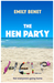 The Hen Party by Emily Benet