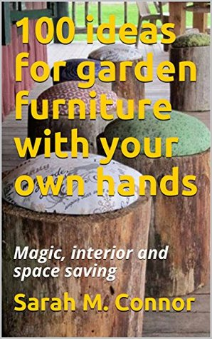 100 ideas for garden furniture with your own hands: Magic, interior and space saving