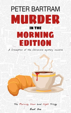 Murder in the Morning Edition (Morning, Noon & Night trilogy #1)