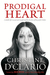 Prodigal Heart: A Double Life Rescued and Transformed by the Love of the Perfect Father