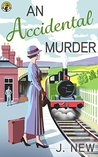 An Accidental Murder (The Yellow Cottage Vintage Mysteries #1)
