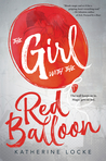 The Girl with the Red Balloon (The Balloonmakers, #1) by Katherine  Locke