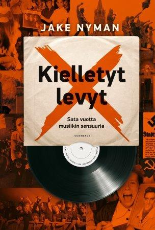 Kielletyt levyt - Sata vuotta musiikin sensuuria