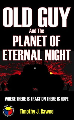 Old Guy and the Planet of Eternal Night