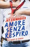 Amore senza respiro by Jay Crownover