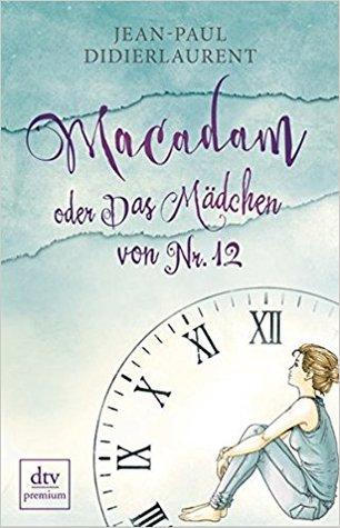 Macadam oder Das Mädchen von Nr. 12 by Jean-Paul Didierlaurent