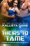 Theirs to Tame (Tharan Warrior Menage, #2)