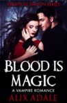 Blood is Magic by Alix Adale