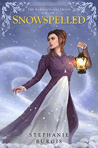 Snowspelled (The Harwood Spellbook #1) by Stephanie Burgis