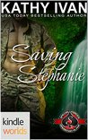 Saving Stephanie (Special Forces: Operation Alpha Kindle Worlds Novella)