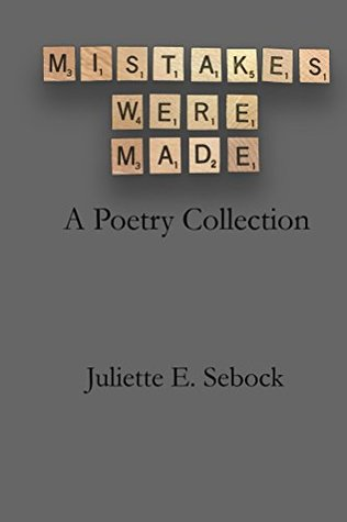 Mistakes Were Made: A Poetry Collection