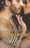 Long for Me by Stacey  Lynn