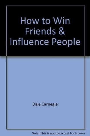 How to Win Friends Influence P