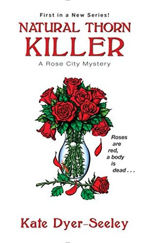 Natural Thorn Killer (A Rose City Mystery Book 1)