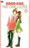 Hana-kun, The One I Love #7   花君と恋する私 7 [Hana-kun to Koisuru ... by Fuyu Kumaoka