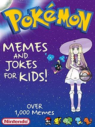 POKEMON: Hilarious Pokemon Memes For Kids! & Joke Book