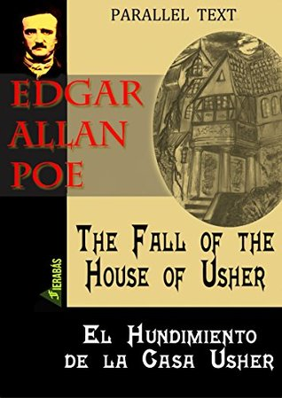 THE FALL OF THE HOUSE OF USHER / EL HUNDIMIENTO DE LA CASA USER hyperlinked parallel text ENGLISH / SPANISH (FIERABRÁS parallel text Book 3)