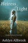 Heiress of Light by Ashlyn Allbrook