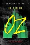 El fin de Oz by Danielle  Paige