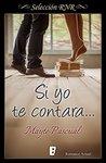 Si yo te contara by Mayte Pascual