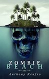 Zombie Beach by Anthony Renfro
