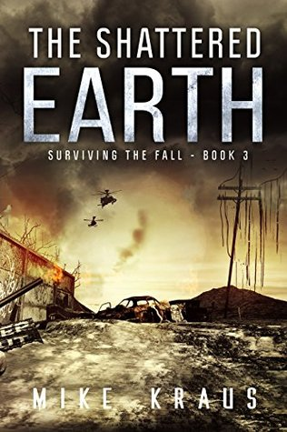 The Shattered Earth by Mike Kraus