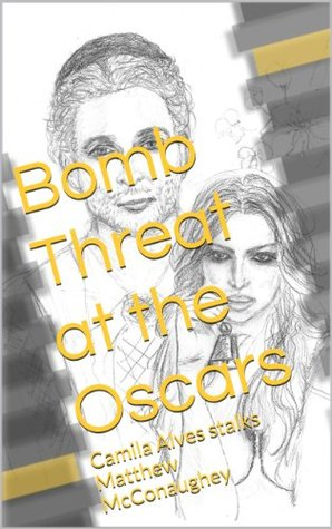 Bomb Threat at the Oscars: Camila Alves stalks Matthew McConaughey