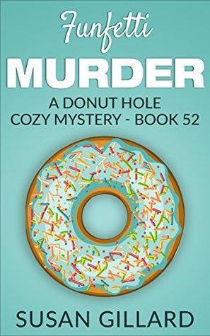 Funfetti Murder (Donut Hole Mystery #52)