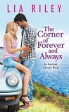 #BlogTour ~ The Corner of Forever and Always (Everland, Georgia #2) by Lia Riley ~ #4.5StarReview #Excerpt #Giveaway @LiaRileyWrites @ForeverRomance