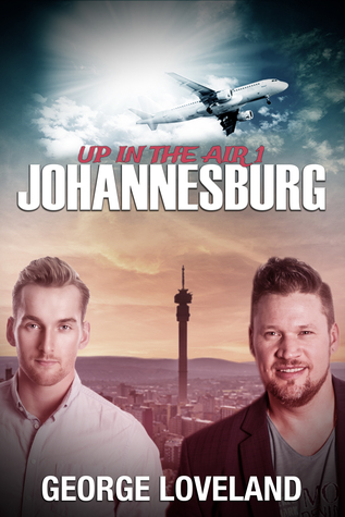 Release Day Review: Up in the Air 1: Johannesburg by George Loveland