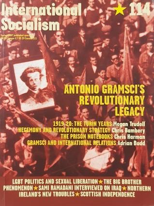 Antonio Gramsci's revolutionary legacy (International Socialism, #114)