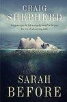 Sarah Before by Craig Shepherd