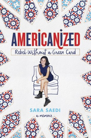 {TOUR} 3 Reasons To Read… Americanized: Rebel Without a Green Card by Sara Saedi