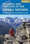 Walking and Trekking in the Sierra Nevada: 38 walks, scrambles and multi-day traverses (International Walking)